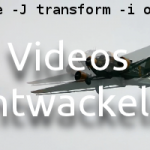 Video entwackeln in Linux