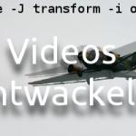 Video entwackeln in Linux