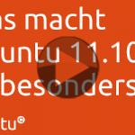 Ubuntu Werbevideo: Was macht Ubuntu 11.10 so besonders?