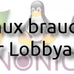 Linux und FOSS brauchen mehr Lobbyarbeit