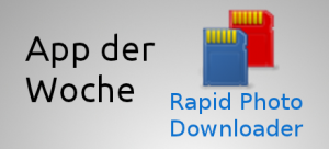 App der Woche: Rapid Photo Downloader