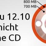 Ubuntu 12.10-Image passt nicht mehr auf eine CD