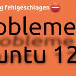 Mein Update auf Ubuntu 12.04 und die Folgen davon