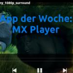 App der Woche: MX Player