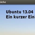 Ubuntu 13.04 – Ein kurzer Einblick