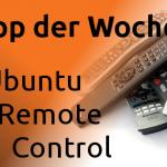 App der Woche: Ubuntu Remote Control