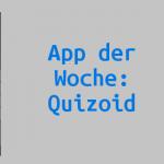 App der Woche: Quizoid