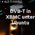 DVB-T mit XBMC benutzen