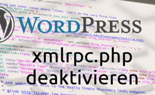 xmlrpc in Wordpress deaktivieren